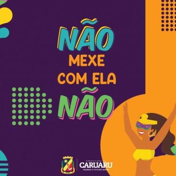 """Prefeitura de Caruaru realiza campanha """"Não é Não!"""" neste carnaval"""