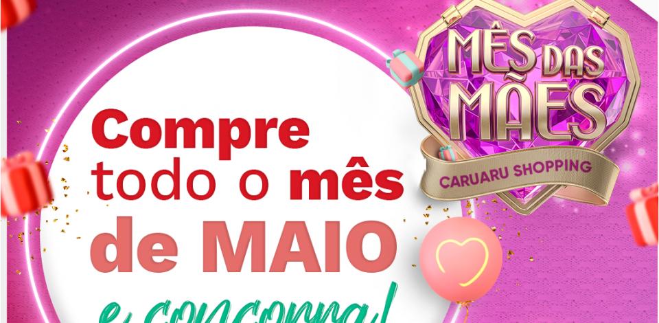 Regulamento Promoção Caruaru no Face no mês de mães Caruaru shopping