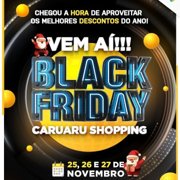 Caruaru Shopping realiza Black Friday de 25 a 27 de novembro
