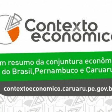 Prefeitura de Caruaru publica mais uma edição do 'Contexto Econômico'