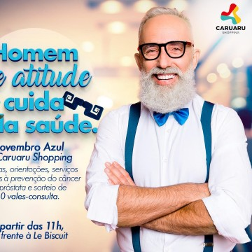 Caruaru Shopping realiza ação voltada ao Novembro Azul