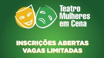 """Prefeitura de Caruaru abre inscrições para grupo de teatro """"Mulheres em Cena"""