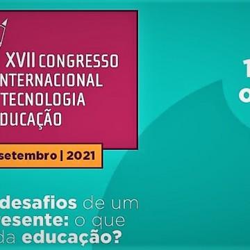 XVII Congresso Internacional de Tecnologia na Educação está com inscrições abertas