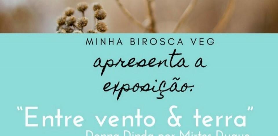 """""""Entre Vento & Terra"""", por Mirtes Duque"""