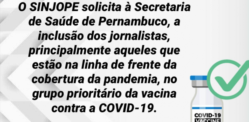 COVID-19: Sinjope solicita inclusão de jornalistas no grupo prioritário da vacinação