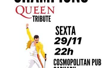 Champions (Tributo ao Queen) no Cosmopolitan Pub Caruaru (29/11)
