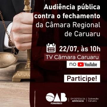 OAB realiza Audiência Pública para debater o fechamento da Câmara Regional do TJPE em Caruaru