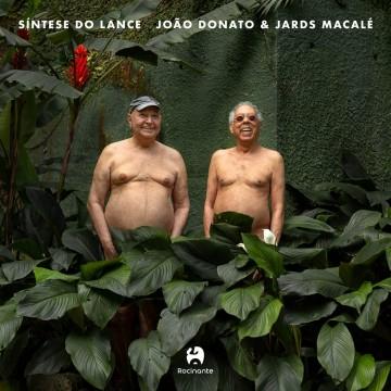 Síntese do Lance - João Donato e Jards Macalé pra tirar o fôlego !